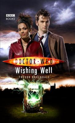 Doctor Who: Wishing Well - Baxendale, Trevor