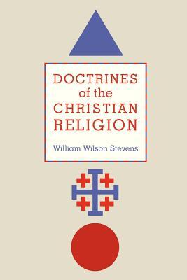 Doctrines of the Christian Religion - Stevens, William Wilson