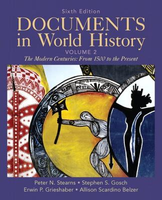 Documents in World History: Volume 2 - Stearns, Peter N., and Gosch, Stephen S., and Grieshaber, Erwin P.