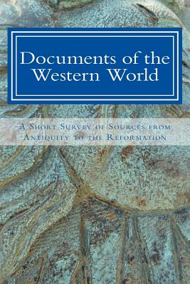 Documents of the Western World: A Short Survey of Sources from Antiquity to the Reformation - Moore II, Gregory W