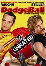 Dodgeball: A True Underdog Story [French]