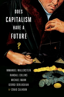 Does Capitalism Have a Future? - Wallerstein, Immanuel