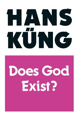 Does God Exist? - Kung, Hans, and Quinn, Edward (Translated by)