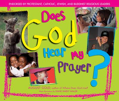 Does God Hear My Prayer? - Gold, August, and Hardy Waller, Diane (Photographer), and Waller, Diane Hardy (Photographer)