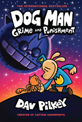 Dog Man: Grime and Punishment: From the Creator of Captain Underpants (Dog Man #9), 9 -