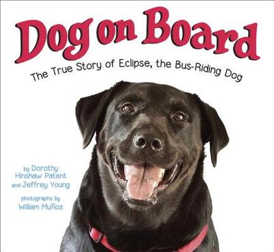 Dog on Board: The True Story of Eclipse, the Bus-Riding Dog - Hinshaw Patent, Dorothy