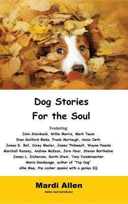 Dog Stories for the Soul - Allen, Mardi, Dr. (Editor)