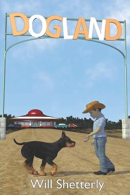 Dogland - Shetterly, Will