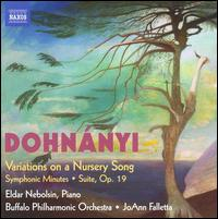 Dohnányi: Variations on a Nursery Song; Symphonic Minutes; Suite, Op. 19 - Buffalo Philharmonic Orchestra; JoAnn Falletta (conductor)