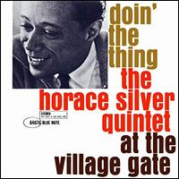 Doin' the Thing (At the Village Gate) - Horace Silver Quintet