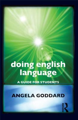 Doing English Language: A Guide for Students - Goddard, Angela