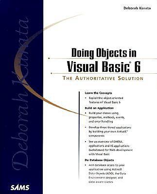 Doing Objects in Visual Basic 6: The Authoritative Solution - Kurata, Deborah
