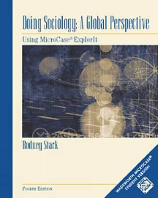 Doing Sociology: A Global Perspective: Using Microcase Explorit Workbook - Stark, Rodney, Professor