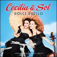 Dolce Duello - Cappella Gabetta; Cecilia Bartoli (vocals); Sergio Ciomei (candenza); Sol Gabetta (cello); Andrés Gabetta (conductor)