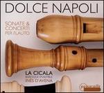Dolce Napoli: Sonate & Concerti per Flauto
