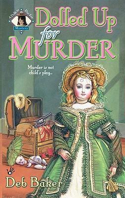 Dolled Up for Murder - Baker, Deb