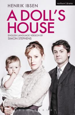 Doll's House - Ibsen, Henrik, and Stephens, Simon (Adapted by)