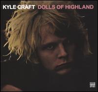 Dolls of Highland - Kyle Craft