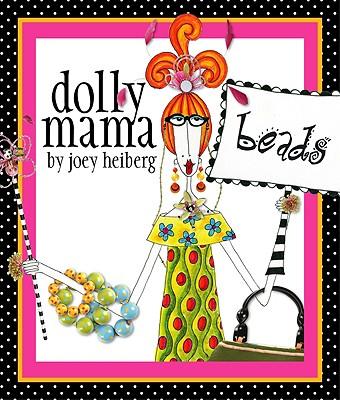 Dolly Mama's Beads - Heiberg, Joey