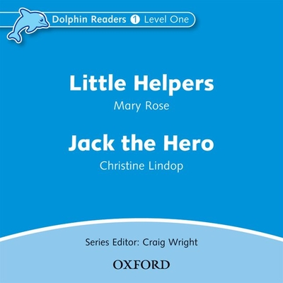 Dolphin Readers: Level 1: Little Helpers & Jack the Hero Audio CD - Rose, Mary, and Lindop, Christine