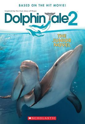 Dolphin Tale 2: The Junior Novel - Reyes, Gabrielle