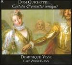 Dom Quichotte: Cantates & Concertos Comiques