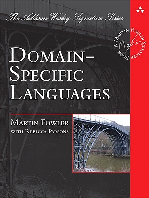 Domain-Specific Languages - Fowler, Martin