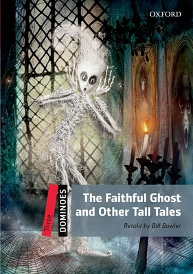 Dominoes: Three: The Faithful Ghost and Other Tall Tales - Bowler, Bill