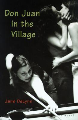 Don Juan in the Village - DeLynn, Jane