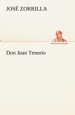 Don Juan Tenorio - Zorrilla, Jose