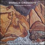Donald Crockett: Tracking Inland