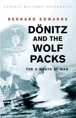 Donitz and the Wolf Packs: The U-Boats at War - Edwards, Bernard, Cap.