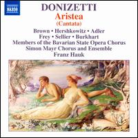 Donizetti: Aristea - Andrea Lauren Brown (soprano); Andreas Burkhart (bass); Caroline Adler (soprano); Cornel Frey (tenor);...