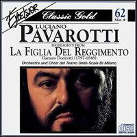 Donizetti: La Figlia del Reggimento (Highlights) - Luciano Pavarotti (tenor); Mirella Freni (soprano); Vladimiro Ganzarolli (bass); La Scala Theater Orchestra;...