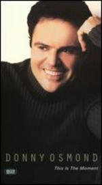 Donny Osmond: This Is the Moment