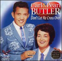 Don't Let Me Cross Over - Carl Butler
