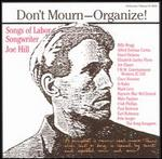 Don't Mourn - Organize!: Songs of Labor Songwriter Joe Hill