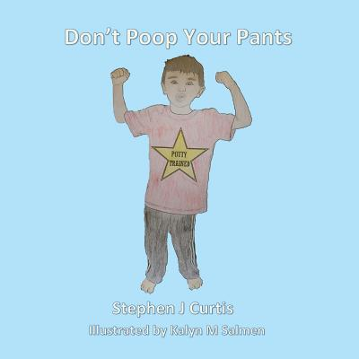 Don't Poop Your Pants - Curtis, Stephen J