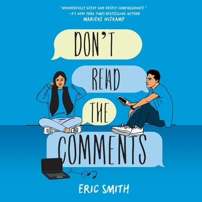Don't Read the Comments - Smith, Eric, and Moorjani, Richa Shukla (Read by), and Malhotra, Sunil (Read by)