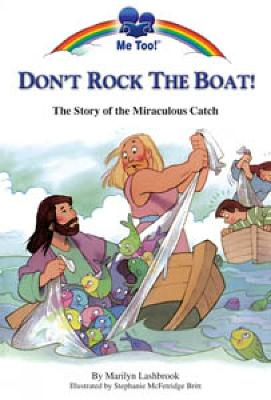 Don't Rock the Boat: TTe Story of the Miraculous Catch - McFetridge Britt, Stephanie