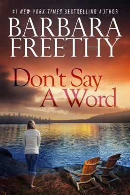 Don't Say a Word - Freethy, Barbara