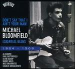 Don't Say That I Ain't Your Man: Essential Blues 1964-1969 [Bonus Tracks]