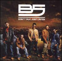 Don't Talk, Just Listen - B5
