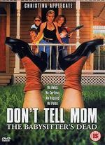 Don't Tell Mom: The Babysitter's Dead
