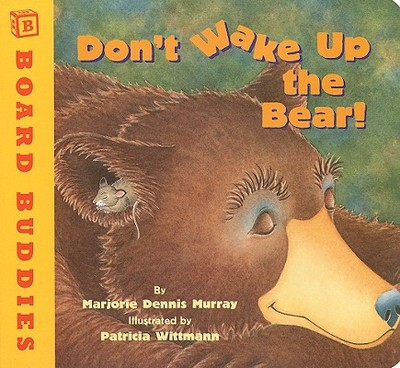Don't Wake Up the Bear! - Murray, Marjorie Dennis
