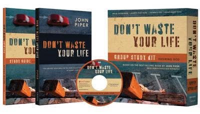 Don't Waste Your Life Group Study Kit: Desiring God - Piper, John (Original Author)