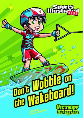Don't Wobble on the Wakeboard! - Kreie, Chris