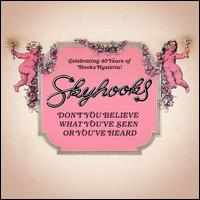 Don't You Believe What You've Seen or You've Heard - Skyhooks