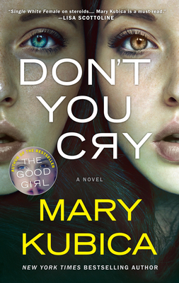 Don't You Cry: A Gripping Psychological Thriller - Kubica, Mary