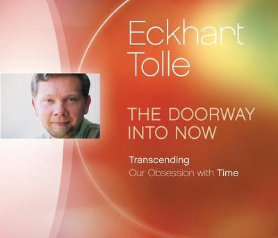 Doorway into Now - Tolle, Eckhart